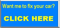 Want me to fix your car? Click here>