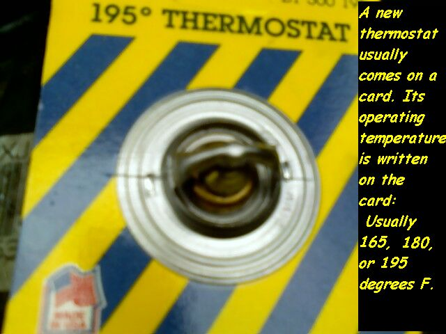 A new thermostat usually comes on a card. The operating temperature is written on the card, usually 165, 180, or 195 degrees fahrenheit.